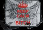 Keep Calm Bitch Bag